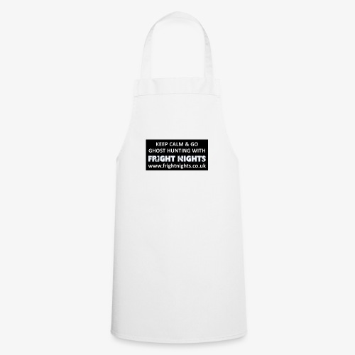 Keep Calm Go Ghost Hunting With Fright Nights - Cooking Apron