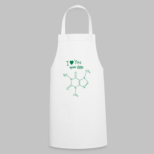 Love you more than caffein - Cooking Apron