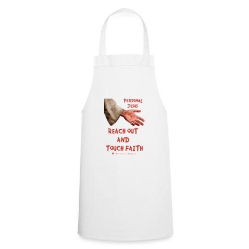 Reach Out And Touch Faith - Cooking Apron