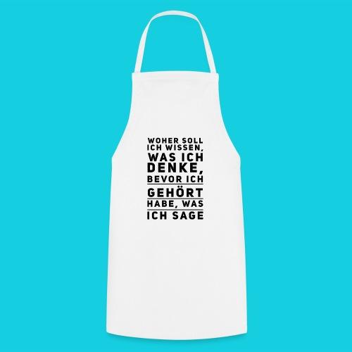 Woher soll ich wissen was ich denke... - Kochschürze