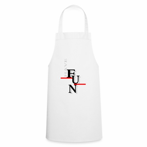 Have fun - Cooking Apron