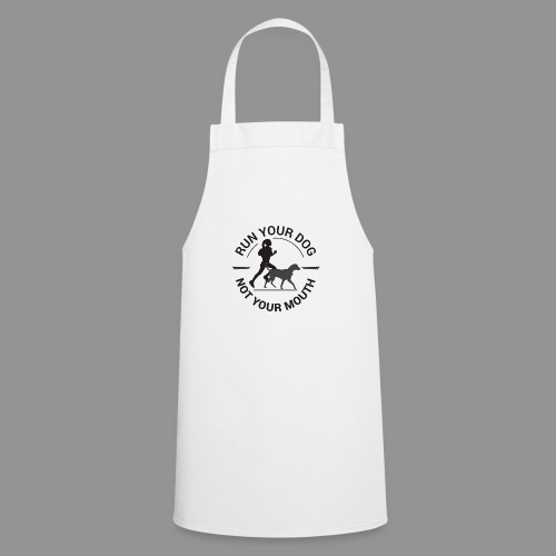 Run your dog, not your mouth - Cooking Apron