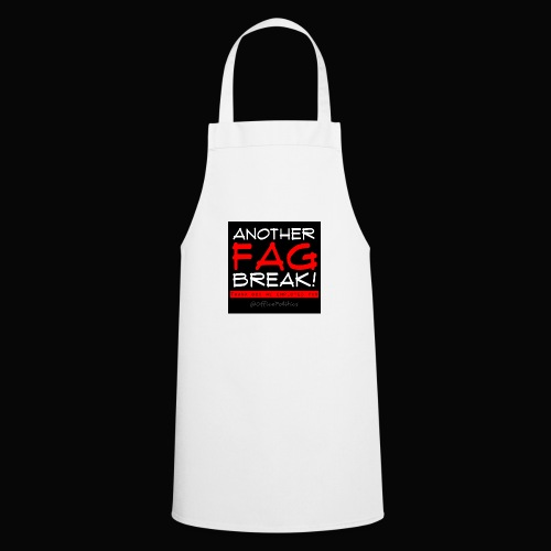 Another Fag Break - Cooking Apron
