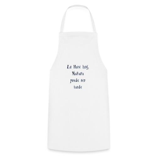 hoy, no mañana - Delantal de cocina