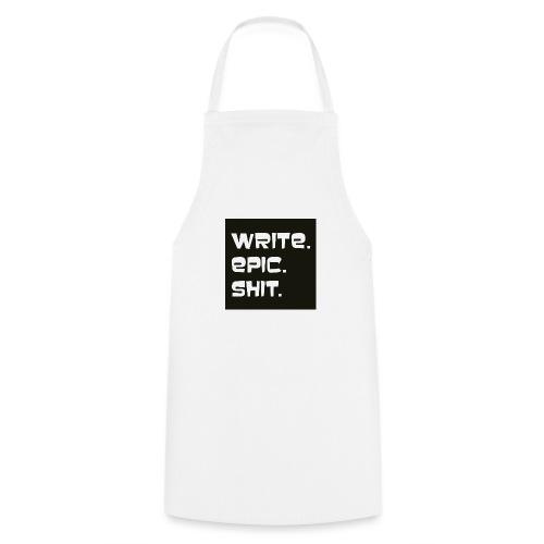 Write epic shit schwarz-weiß - Kochschürze