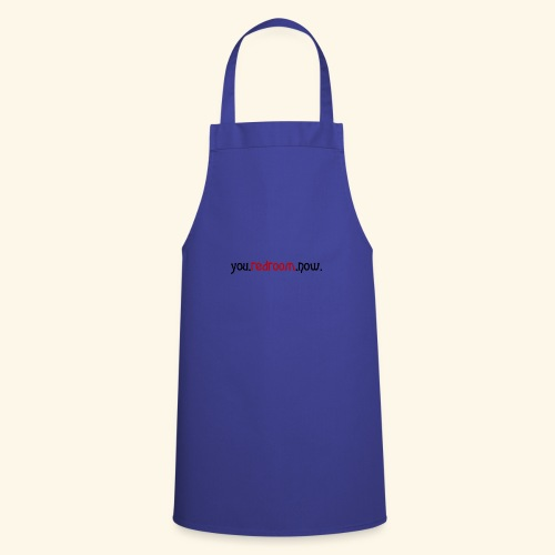 you redroom now - Cooking Apron