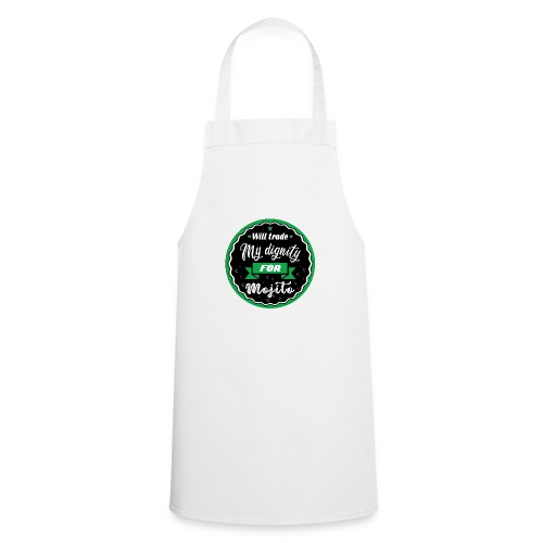 Trade my dignity for mojitos - Cooking Apron
