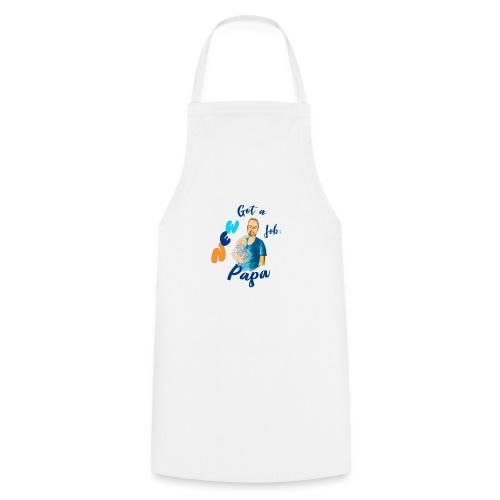 Got a new Job : Papa! Geschenk für Papas - Kochschürze