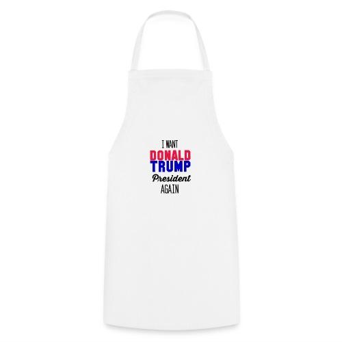 Diseño apoyo Donald Trump PRESIDENTE de nuevo - Delantal de cocina