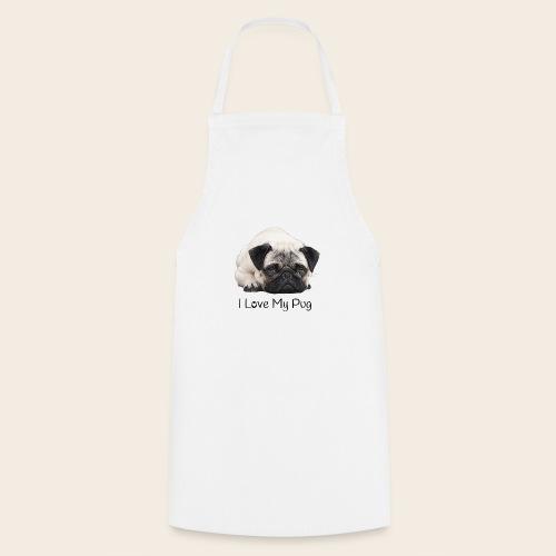 love my pug - Kochschürze