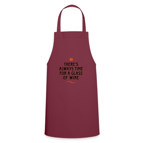 always Time for a Glass of Wine Wein Reben Trauben - Cooking Apron
