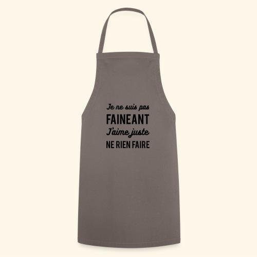 Je suis pas fainéant homme - Tablier de cuisine