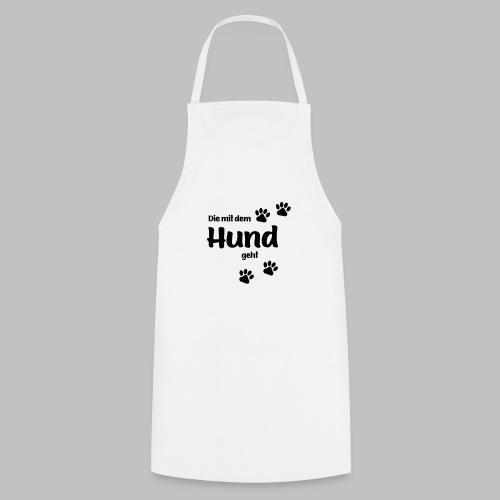 DIE MIT DEM HUND GEHT - Kochschürze