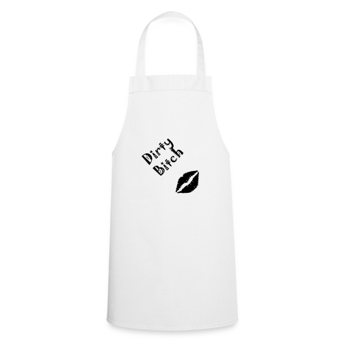 (dirty_bitch_01) - Cooking Apron