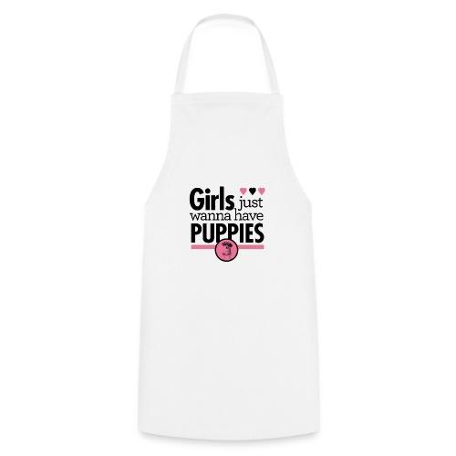 Girls Just Wanna Have Puppies Grey - Kochschürze