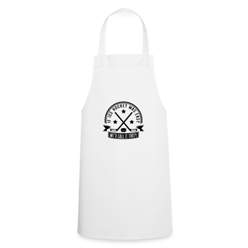 If Ice Hockey Was Easy We'd Call it Footy - Cooking Apron