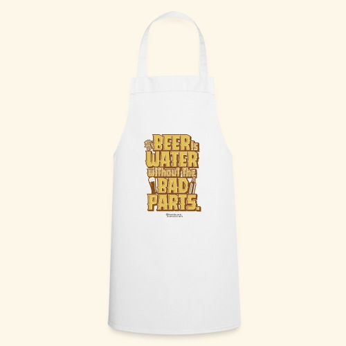 Bier Spruch Beer is Water without the Bad Parts - Kochschürze