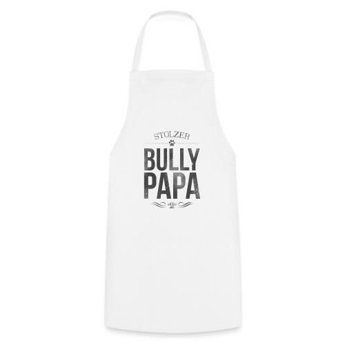 Stolzer Bullypapa - Kochschürze