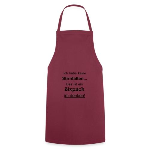 Keine Stirnfalten - das ist ein Sixpack im denken - Kochschürze