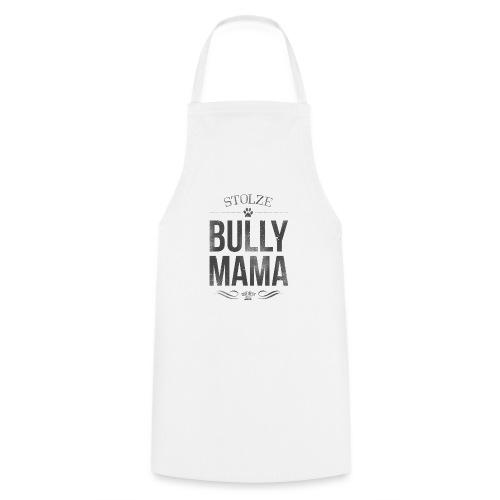 Stolze Bullymama - Kochschürze