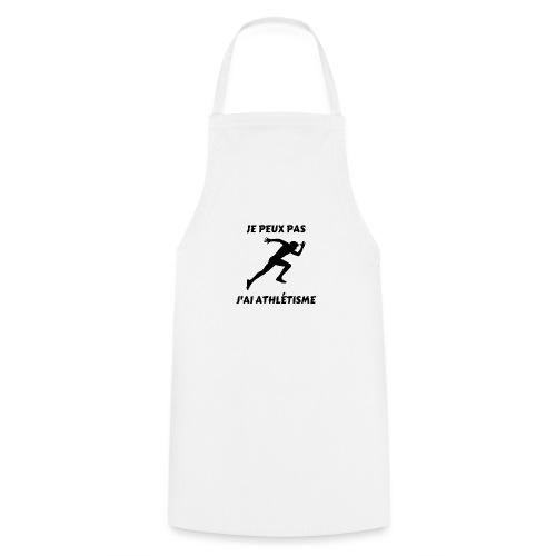 Je peux pas j'ai athlétisme - Tablier de cuisine