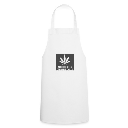 Alcohol Kills, Cannabis Chills - Cooking Apron