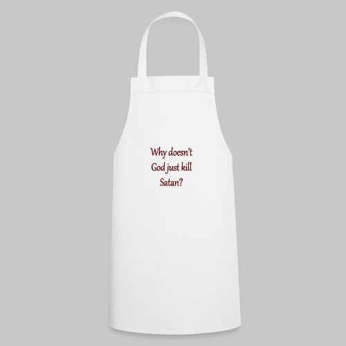 i mean, can he do anything right? - Cooking Apron