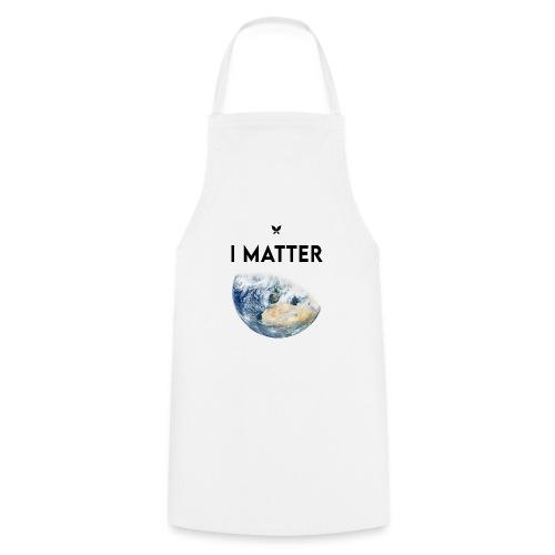 I matter. (Earth Edition) - Kochschürze