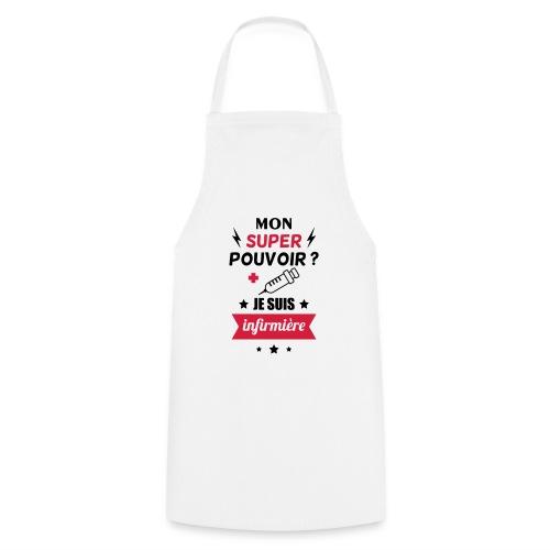 mon super pouvoir je suis infimière - Tablier de cuisine