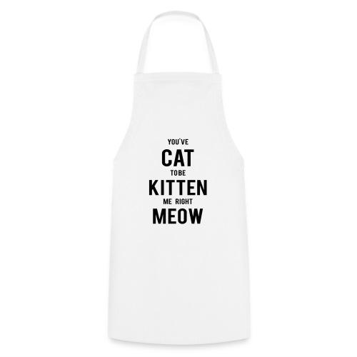 CAT to be KITTEN me - Kochschürze