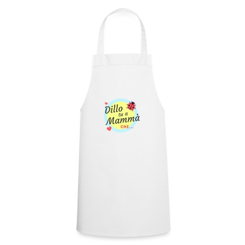 DILLO TU A MAMMA' - Grembiule da cucina