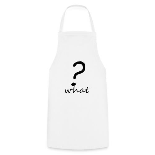 what? - Delantal de cocina