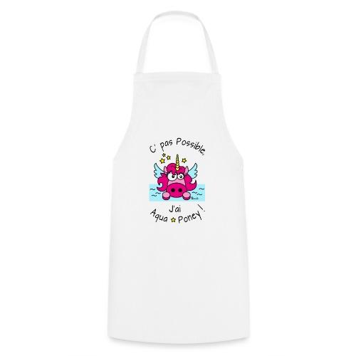 Licorne Rose C' pas possible, J'ai Aquaponey - Tablier de cuisine