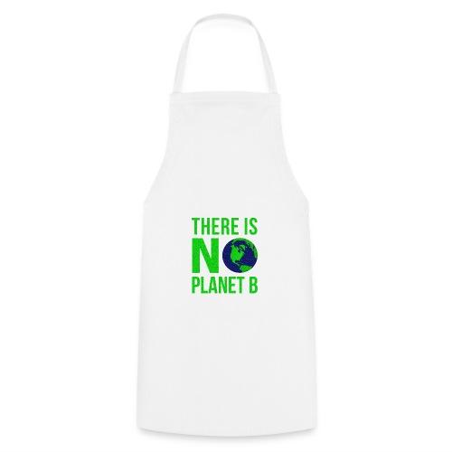 There Is No Planet B - Tag der Erde - Kochschürze