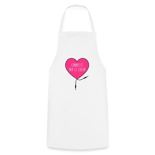 connecté par le coeur - Tablier de cuisine