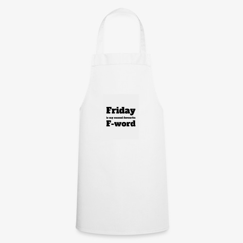 Friday is my second favourite f-word - Cooking Apron