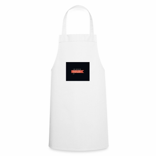 LIFE GOES ON EVEN IF DON'T WANT IT - Cooking Apron