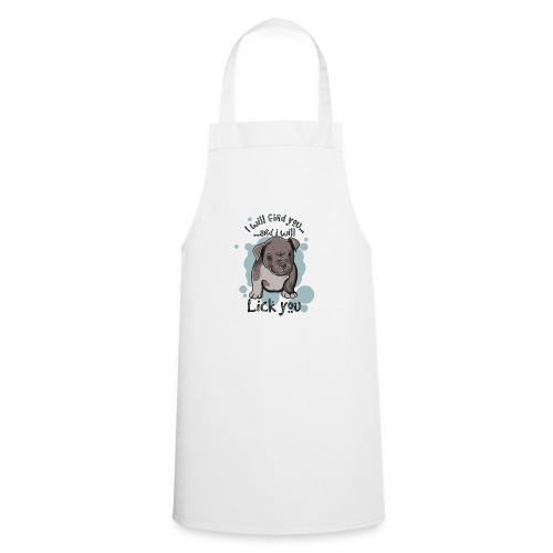 I will find you and I will lick you - Cooking Apron