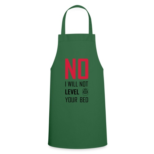 No I will not level your bed (vertical) - Cooking Apron