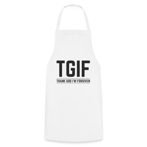 TGIF - Dzięki Bogu, wybaczono mi - Fartuch kuchenny