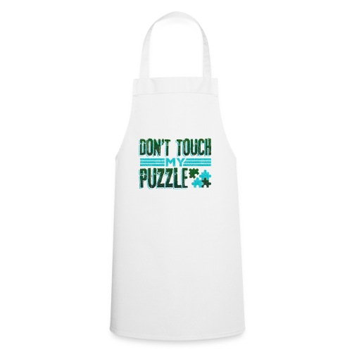 Fun Puzzle Lover Gift Don't Touch my Puzzle - Cooking Apron