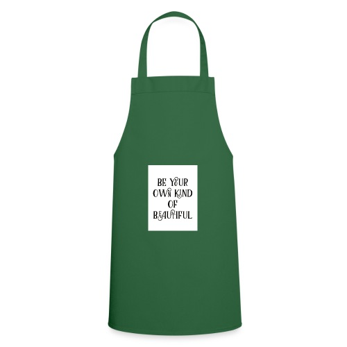 Be your own kind of beautiful - Cooking Apron