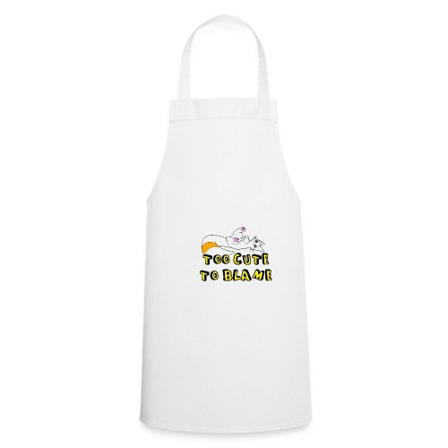 Too Cute To Blame - Cooking Apron