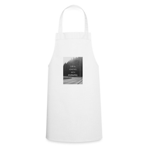 Life is a journey, not a destination - Cooking Apron