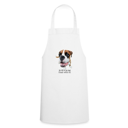 My BFF is my dog deal with it - Cooking Apron