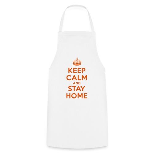 KEEP CALM and STAY HOME - Kochschürze