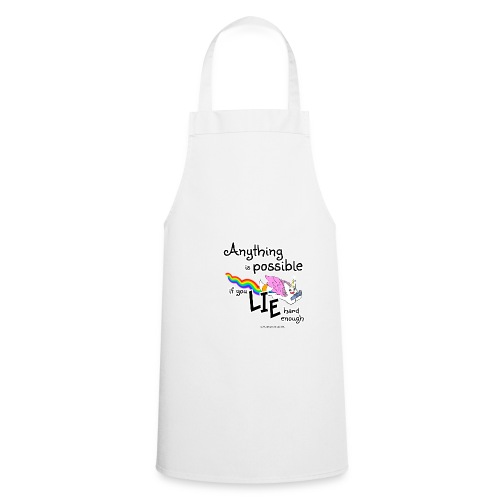 Anything Is Possible if you lie hard enough - Cooking Apron