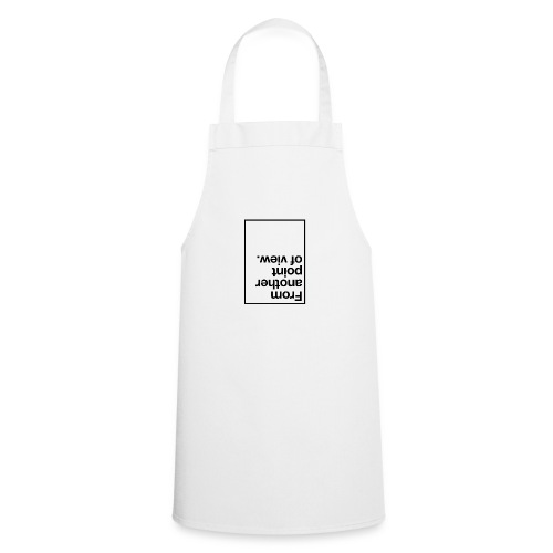from another point of view. - Cooking Apron