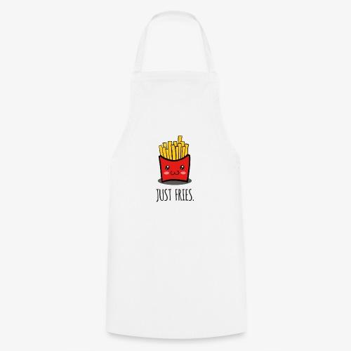 Just fries - Pommes - Pommes frites - Kochschürze