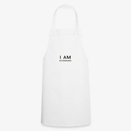 I Am determined - Cooking Apron
